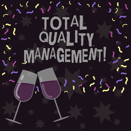 Conceptual hand writing showing Total Quality Management. Business photo showcasing constant organizational improvement process Filled Wine Glass for Celebration with Scattered Confetti