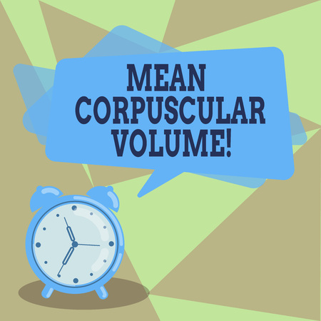 Text sign showing Mean Corpuscular Volume. Conceptual photo average volume of a red blood corpuscle measurement Blank Rectangular Color Speech Bubble Overlay and Analog Alarm Clock