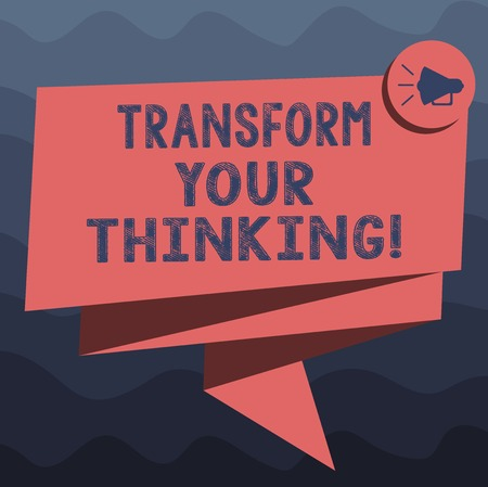 Writing note showing Transform Your Thinking. Business photo showcasing Change your mind or thoughts towards things Folded 3D Ribbon Sash Megaphone Speech Bubble photo for Celebration