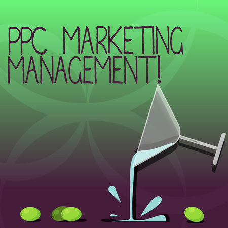 Writing note showing Ppc Marketing Management. Business photo showcasing Overseeing and analysisaging a company s is PPC ad spend Cocktail Wine Glass Pouring with Splash Grapes and Shadow