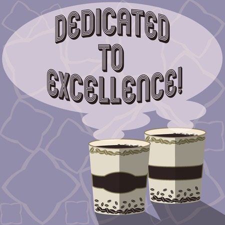 Text sign showing Dedicated To Excellence. Conceptual photo a pledge or promise to do something exceptionally Two To Go Cup with Beverage and Steam icon Blank Speech Bubble photo Stock Photo