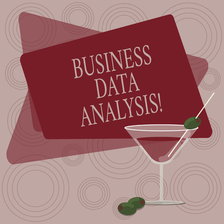Writing note showing Business Data Analysis. Business photo showcasing process of evaluating data using analytical tool Filled Cocktail Wine Glass with Olive on the Rim Text Space