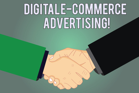 Writing note showing Digital E Commerce Advertising. Business photo showcasing Trading of goods and services using the web Hu analysis Shaking Hands on Agreement Sign of Respect and Honor