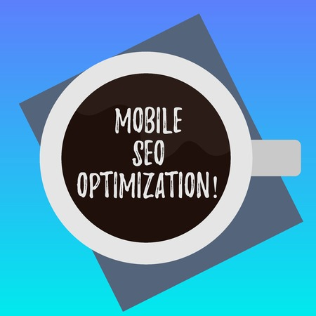 Handwriting text writing Mobile Seo Optimization. Concept meaning enables a website to rank for mobile searches Top View of Drinking Cup Filled with Beverage on Color Paper photo
