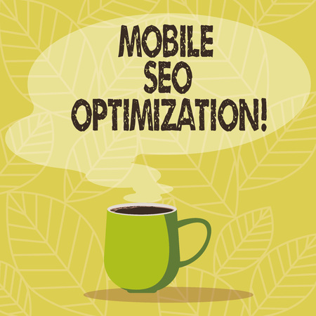 Conceptual hand writing showing Mobile Seo Optimization. Business photo showcasing enables a website to rank for mobile searches Mug of Hot Coffee with Blank Color Speech Bubble Steam icon Standard-Bild