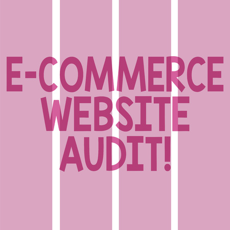 Text sign showing E Commerce Website Audit. Conceptual photo evaluating the search engine level of visibility Rectangular Color Label Strips Blank Text Space for Presentation Posters