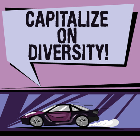 Conceptual hand writing showing Capitalize On Diversity. Business photo showcasing Bringing together workers with different ethnicity Car with Fast Movement icon and Exhaust Smoke Speech Bubble
