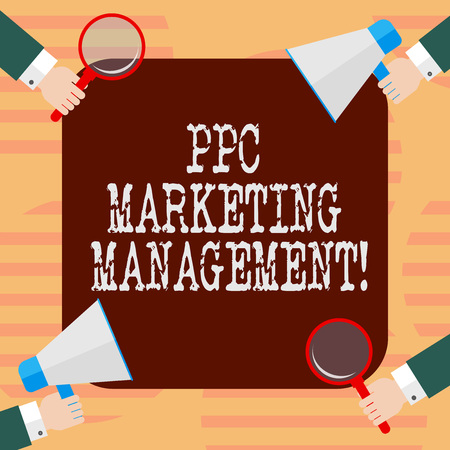Word writing text Ppc Marketing Management. Business concept for Overseeing and analysisaging a company s is PPC ad spend Hu analysis Hands Each Holding Magnifying Glass and Megaphone on 4 Corners