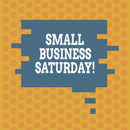 Writing note showing Small Business Saturday. Business photo showcasing American shopping holiday after thanksgiving Speech Bubble in Puzzle Piece Shape for Presentation Ads