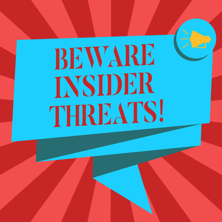 Conceptual hand writing showing Beware Insider Threats. Business photo showcasing Be cautious on malicious attack inside the network Folded 3D Ribbon Sash Speech Bubble photo for Celebration