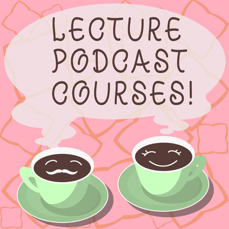Conceptual hand writing showing Lecture Podcast Courses. Business photo showcasing the online distribution of recorded lecture material Cup Saucer for His and Hers Coffee Face icon with Steam