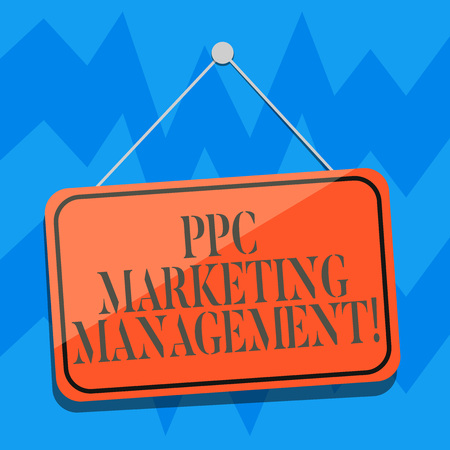 Text sign showing Ppc Marketing Management. Conceptual photo Overseeing and analysisaging a company s is PPC ad spend Blank Hanging Color Door Window Signage with Reflection String and Tack