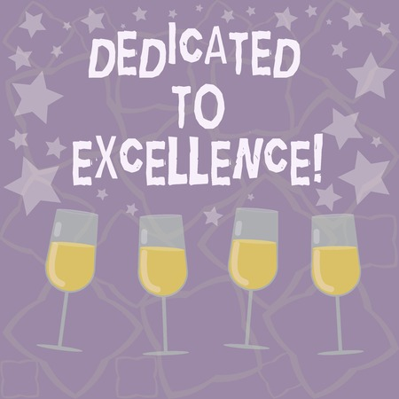 Writing note showing Dedicated To Excellence. Business photo showcasing a pledge or promise to do something exceptionally Filled Cocktail Wine Glasses with Scattered Stars as Confetti Stemware