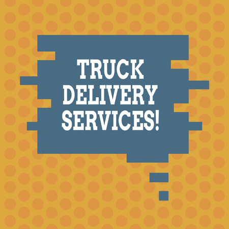 Writing note showing Truck Delivery Services. Business photo showcasing a van suitable for delivering goods or services Speech Bubble in Puzzle Piece Shape for Presentation Ads