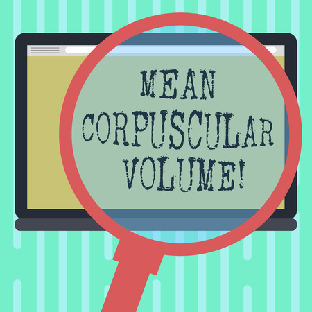 Word writing text Mean Corpuscular Volume. Business concept for average volume of a red blood corpuscle measurement Magnifying Glass Enlarging Tablet Blank Color Screen photo text Space