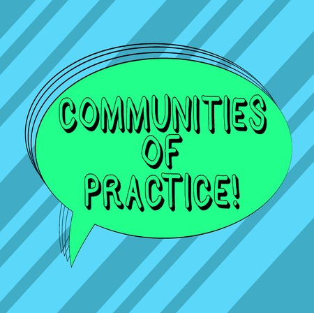 Text sign showing Communities Of Practice. Conceptual photo group of showing who share a craft or profession Blank Oval Outlined Solid Color Speech Bubble Empty Text Balloon photo Stock Photo