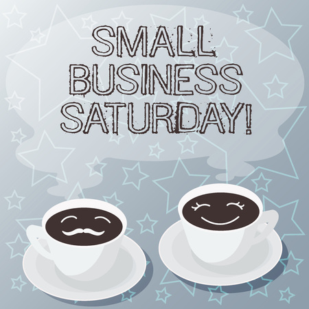 Handwriting text writing Small Business Saturday. Concept meaning American shopping holiday after thanksgiving Sets of Cup Saucer for His and Hers Coffee Face icon with Blank Steam