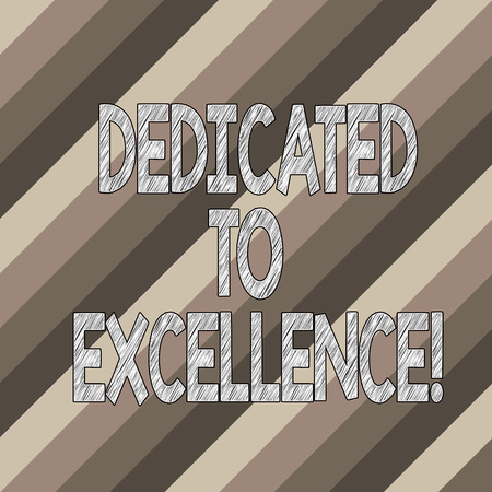 Conceptual hand writing showing Dedicated To Excellence. Business photo text a pledge or promise to do something exceptionally Diagonal Lines Multi Tone Blank Copy Space for Poster Wallpaper