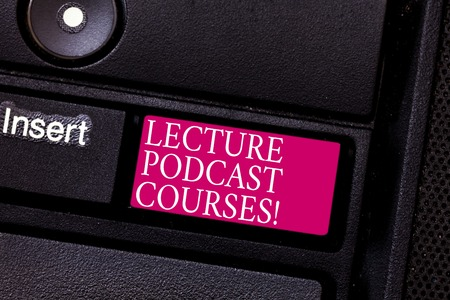 Word writing text Lecture Podcast Courses. Business concept for the online distribution of recorded lecture material Keyboard key Intention to create computer message pressing keypad idea