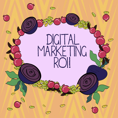Conceptual hand writing showing Digital Marketing Roi. Business photo text getting the money s is worth from marketing campaigns Floral Wreath made of Tiny Seeds Small Glossy Pomegranate