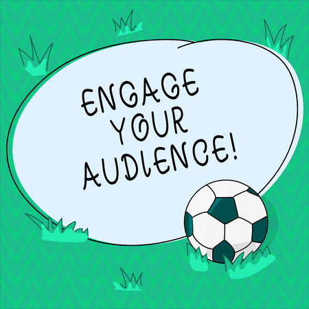 Word writing text Engage Your Audience. Business concept for get them interested, give them a reason to listen Soccer Ball on the Grass and Blank Outlined Round Color Shape photo