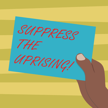 Text sign showing Suppress The Uprising. Conceptual photo Invading and taking control by force To put an end Drawn Hu analysis Hand Holding Presenting Blank Color Paper Cardboard photo