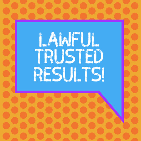 Writing note showing Lawful Trusted Results. Business photo showcasing Closing deal secure by legal contracts and agreement Blank Rectangular Color Speech Bubble with Border photo Right Hand