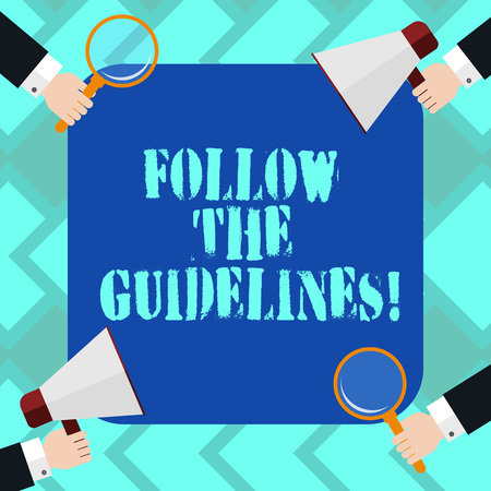 Text sign showing Follow The Guidelines. Conceptual photo Pay attention to general rule, principles or advice Hu analysis Hands Each Holding Magnifying Glass and Megaphone on 4 Corners