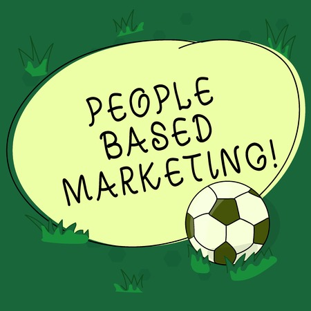 Text sign showing People Based Marketing. Conceptual photo Marketing centered around the individual consumer Soccer Ball on the Grass and Blank Outlined Round Color Shape photo Stok Fotoğraf