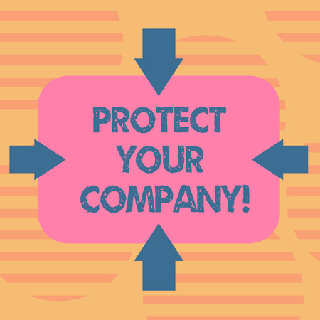 Word writing text Protect Your Company. Business concept for maintaining a positive reputation of the company Arrows on Four Sides of Blank Rectangular Shape Pointing Inward photo