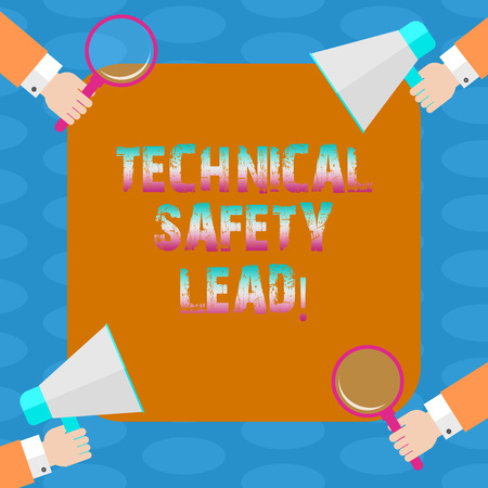 Word writing text Technical Safety Lead. Business concept for Maintain technical integrity and workplace safety Hu analysis Hands Each Holding Magnifying Glass and Megaphone on 4 Corners