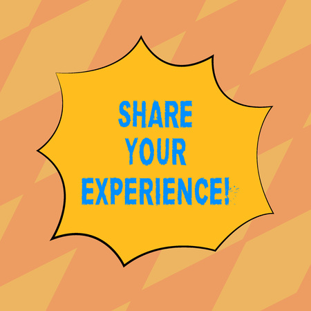 Text sign showing Share Your Experience. Conceptual photo telling about the skills you have gained through time Blank Color Explosion Blast Scream Speech Bubble photo for Promotion Ads