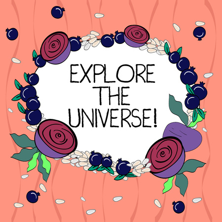 Word writing text Explore The Universe. Business concept for Discover the space and time and their contents Floral Wreath made of Tiny Seeds Small Glossy Pomegranate and Cut Beet