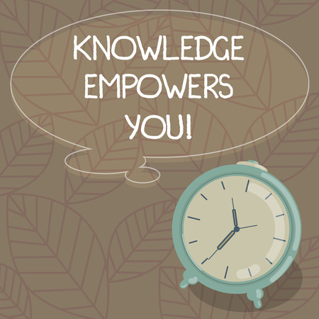 Writing note showing Knowledge Empowers You. Business photo showcasing To equip someone with skills and knowledge to do task Blank Color Thought Speech Bubble with Outline and Alarm Clock photo Archivio Fotografico