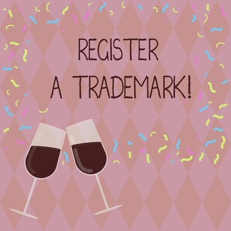Writing note showing Register A Trademark. Business photo showcasing To record or list as official company brand or logo Filled Wine Glass for Celebration with Scattered Confetti photo