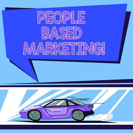 Handwriting text People Based Marketing. Concept meaning Marketing centered around the individual consumer Car with Fast Movement icon and Exhaust Smoke Blank Color Speech Bubble