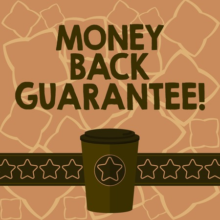 Conceptual hand writing showing Money Back Guarantee. Business photo text refund will be made if customer is not satisfied 3D Coffee To Go Cup with Lid Cover and Stars on Strip Text Space Stock Photo