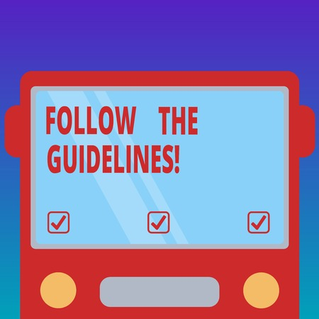 Handwriting text Follow The Guidelines. Concept meaning Pay attention to general rule, principles or advice Drawn Flat Front View of Bus with Blank Color Window Shield Reflecting