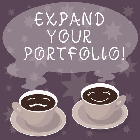 Text sign showing Expand Your Portfolio. Conceptual photo Define the new company s is goals and success metrics Sets of Cup Saucer for His and Hers Coffee Face icon with Blank Steam