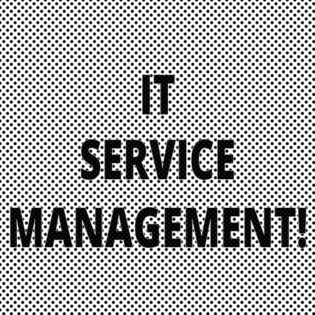 Conceptual hand writing showing It Service Management. Business photo showcasing the process of aligning enterprise IT services Polka Dots Pixel Effect for Web Design and Optical Illusion