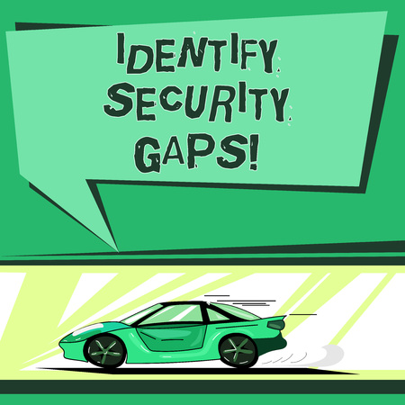 Text sign showing Identify Security Gaps. Conceptual photo determine whether the controls in place are enough Car with Fast Movement icon and Exhaust Smoke Blank Color Speech Bubble
