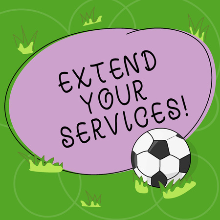 Word writing text Extend Your Services. Business concept for Broaden or expand the scope of the services offered Soccer Ball on the Grass and Blank Outlined Round Color Shape photo
