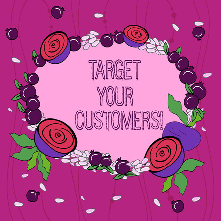 Conceptual hand writing showing Target Your Customers. Business photo showcasing Aim those clients who are most likely to buy from you Floral Wreath made of Tiny Seeds Small Glossy Pomegranate