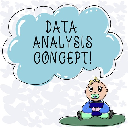 Conceptual hand writing showing Data Analysis Concept. Business photo text evaluating data using analytical and logical reasoning Baby Sitting on Rug with Pacifier Book and Cloud Speech Bubble