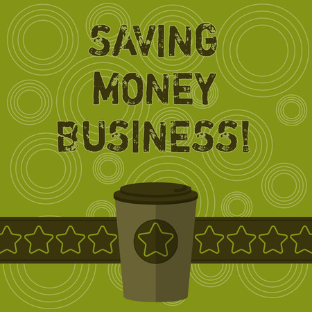 Writing note showing Saving Money Business. Business photo showcasing comprise the amount of money left over after spending 3D Coffee To Go Cup with Lid Cover and Stars on Strip Blank Text Space