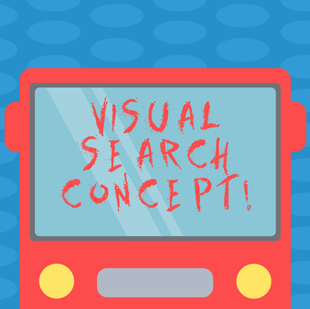 Word writing text Visual Search Concept. Business concept for perceptual task requiring attention for an object Drawn Flat Front View of Bus with Blank Color Window Shield Reflecting