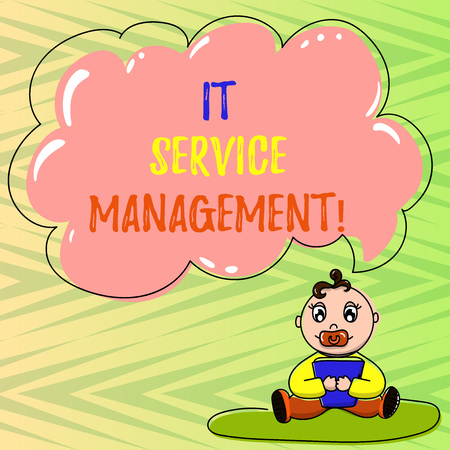 Conceptual hand writing showing It Service Management. Business photo showcasing the process of aligning enterprise IT services Baby Sitting on Rug Pacifier Book and Cloud Speech Bubble