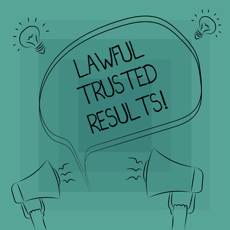 Conceptual hand writing showing Lawful Trusted Results. Business photo text Closing deal secure by legal contracts and agreement Freehand Outline Sketch of Speech Bubble Megaphone Idea Icon
