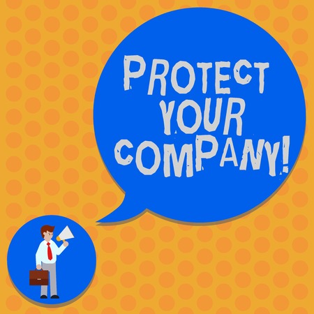 Writing note showing Protect Your Company. Business photo showcasing maintaining a positive reputation of the company Man in Necktie Carrying Briefcase Holding Megaphone Speech Bubble