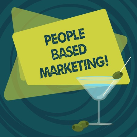 Text sign showing People Based Marketing. Conceptual photo Marketing centered around the individual consumer Filled Cocktail Wine Glass with Olive on the Rim Blank Color Text Space